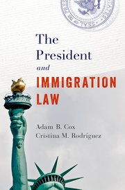 The President and Immigration Law book cover