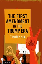 The First Amendment in the Trump Era Timothy Zick book cover