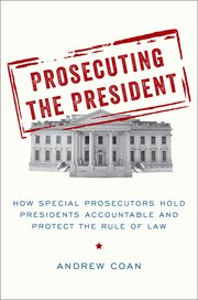 Prosecuting the President Andrew Coan Book Cover