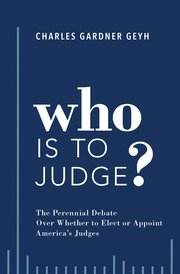 Who is to Judge? Charles Gardner Geyh Book Cover