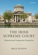 The Irish Supreme CourtHistorical and Comparative Perspectives